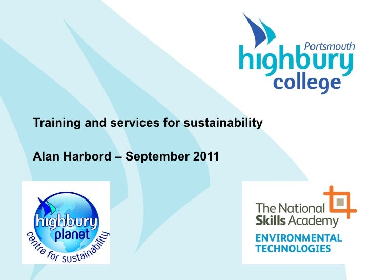 Training and services for sustainability Alan Harbord – September 2011