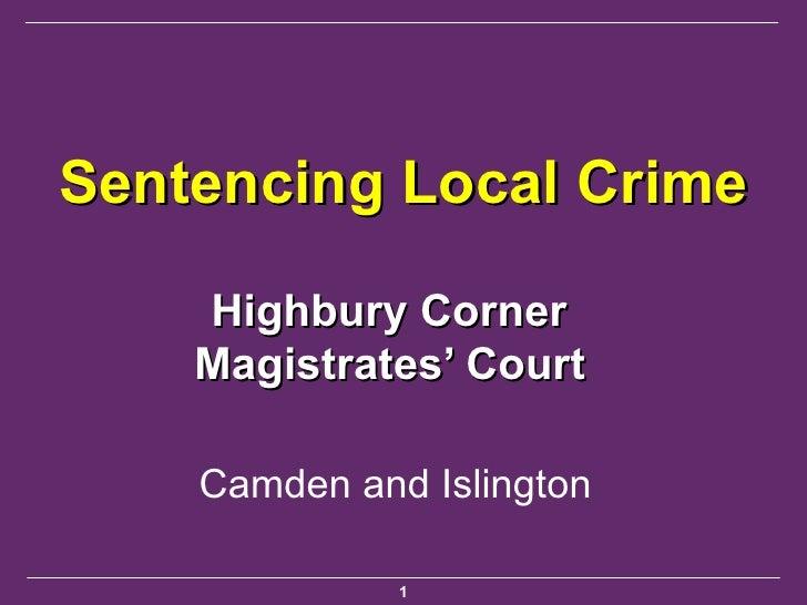 Sentencing Local Crime Highbury Corner  Magistrates' Court   Camden and Islington