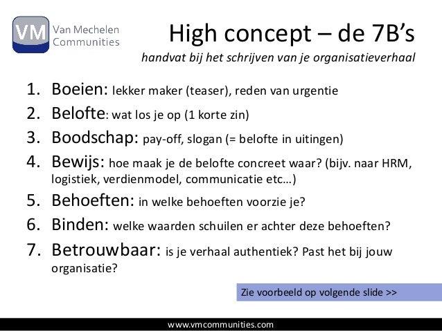 High concept – de 7B's handvat bij het schrijven van je organisatieverhaal  1. 2. 3. 4.  Boeien: lekker maker (teaser), re...