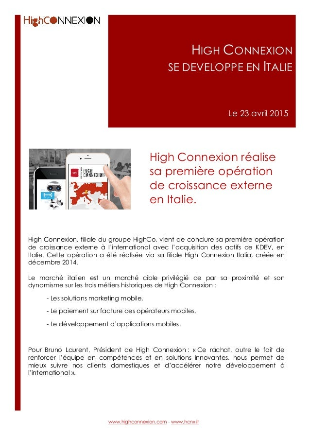 HIGH CONNEXION SE DEVELOPPE EN ITALIE Le 23 avril 2015 High Connexion, filiale du groupe HighCo, vient de conclure sa prem...