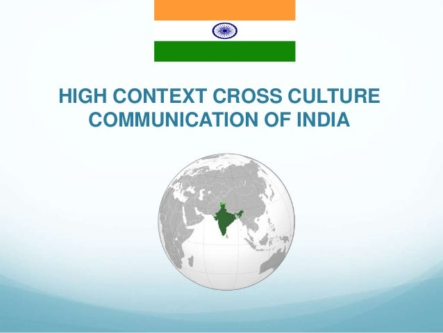HIGH CONTEXT CROSS CULTURE COMMUNICATION OF INDIA