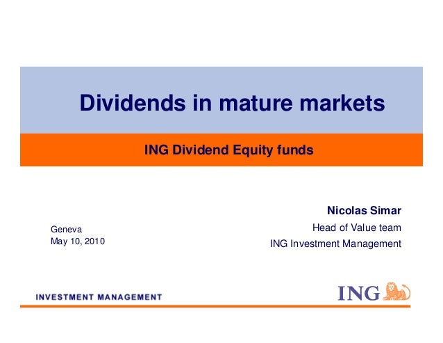 Dividends in mature markets               ING Dividend Equity funds                                            Nicolas Sim...