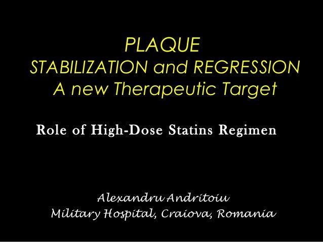 PLAQUEPLAQUE STABILIZATION and REGRESSIONSTABILIZATION and REGRESSION A new Therapeutic TargetA new Therapeutic Target Rol...