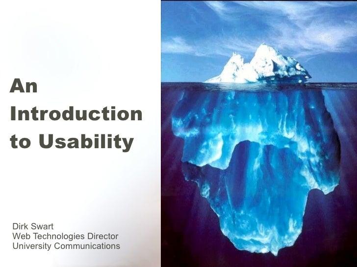 An  Introduction  to Usability Dirk Swart Web Technologies Director University Communications
