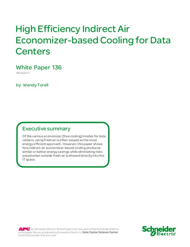 High Efficiency Indirect Air  Economizer-based Cooling for Data  Centers  White Paper 136  Revision 1  by Wendy Torell  Ex...