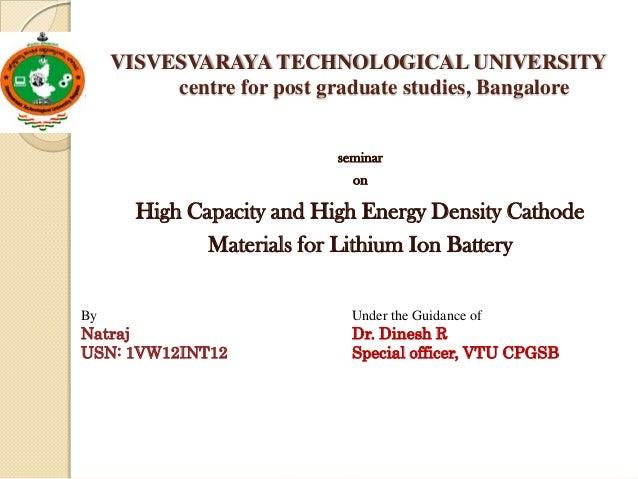 VISVESVARAYA TECHNOLOGICAL UNIVERSITY centre for post graduate studies, Bangalore seminar on  High Capacity and High Energ...