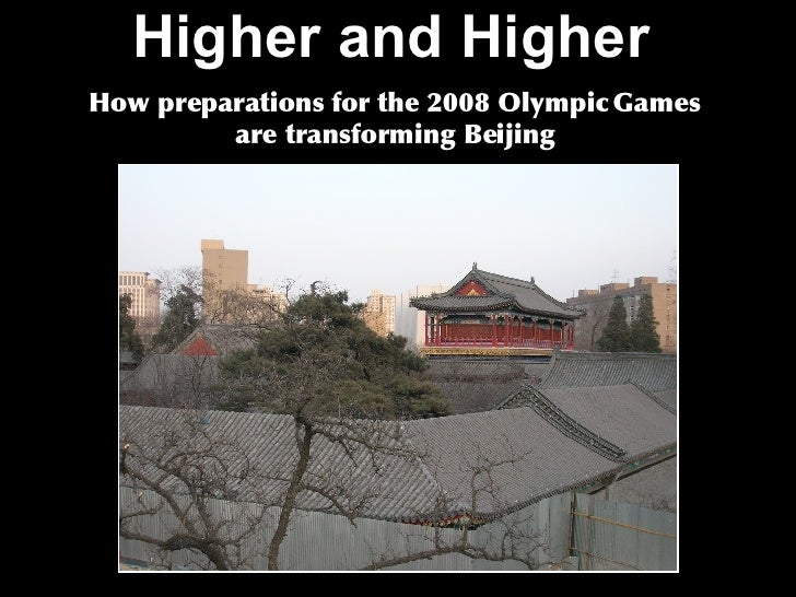 Higher and Higher   How preparations for the 2008 Olympic Games are transforming Beijing