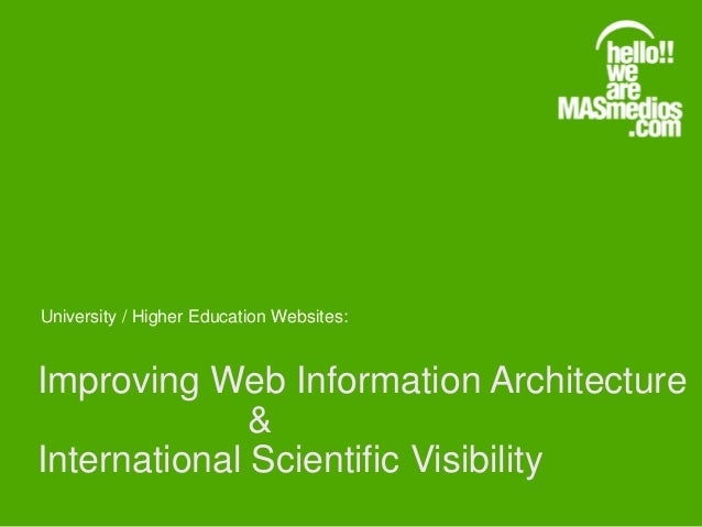 Improving Web Information Architecture & International Scientific Visibility University / Higher Education Websites: