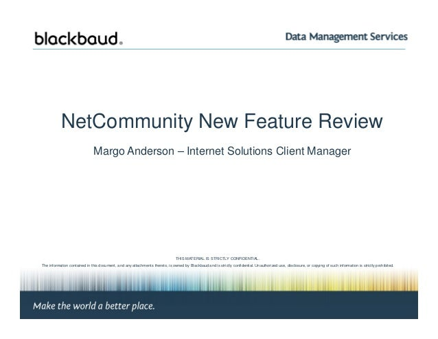 NetCommunity New Feature Review Margo Anderson – Internet Solutions Client Manager Margo Anderson, Client Manager | Page #...