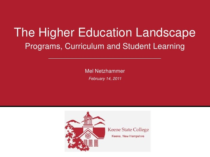 Programs, Curriculum and Student Learning<br />The Higher Education Landscape<br />Mel Netzhammer<br />February 14, 2011<b...