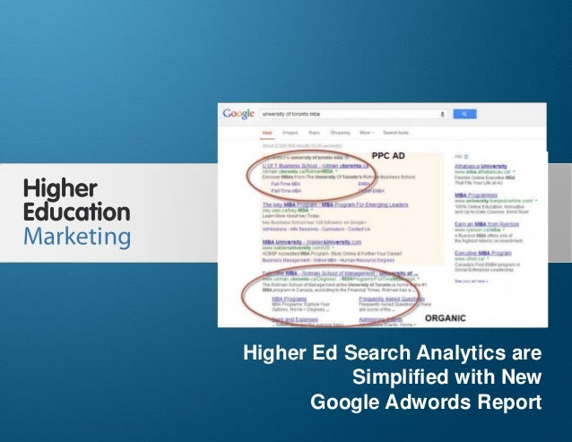 Higher Ed Search Analytics are Simplified with New Google Adwords Report Slide 1 Higher Ed Search Analytics are Simplified...
