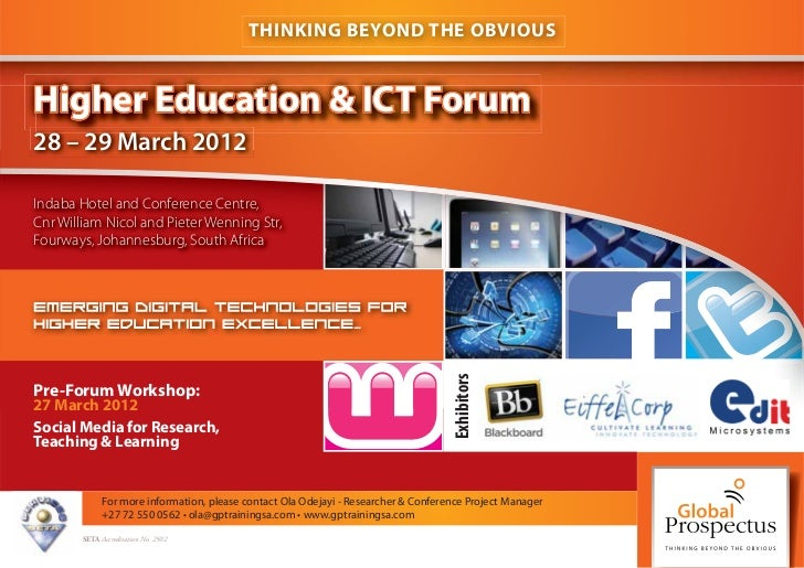 THINKING BEYOND THE OBVIOUSHigher Education & ICT Forum28 – 29 March 2012Indaba Hotel and Conference Centre,Cnr William Ni...