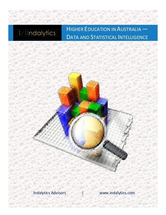 HIGHER EDUCATION IN AUSTRALIA — DATA AND STATISTICAL INTELLIGENCE  Indalytics Advisors     www.indalytics.com