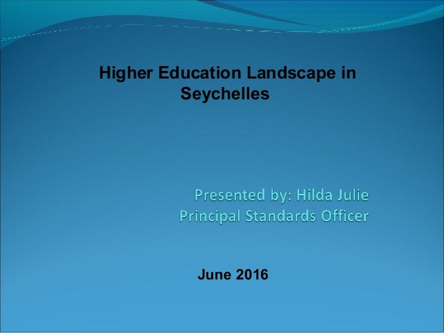 Higher Education Landscape in Seychelles June 2016