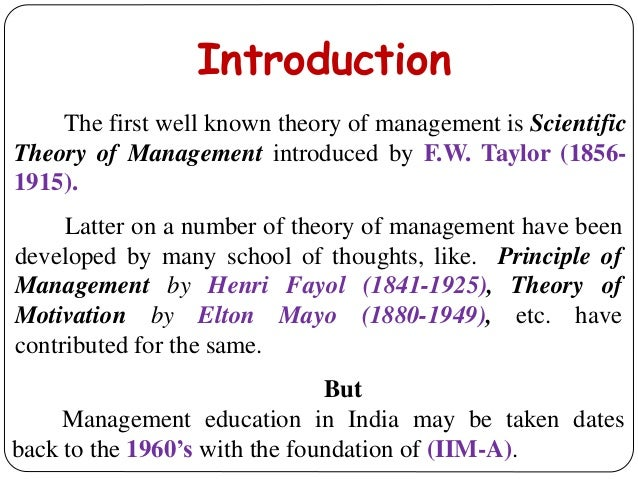 Introduction But Management education in India may be taken dates back to the 1960's with the foundation of (IIM-A). The f...
