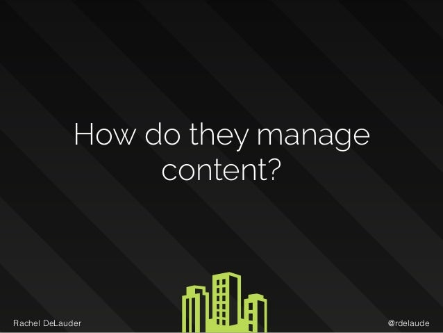 @rdelaudeRachel DeLauder How do they manage content?