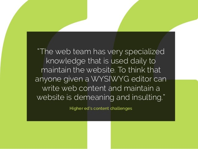 """""""The web team has very specialized knowledge that is used daily to maintain the website. To think that anyone given a WYSI..."""