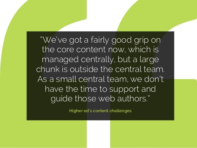 """""""We've got a fairly good grip on the core content now, which is managed centrally, but a large chunk is outside the centra..."""
