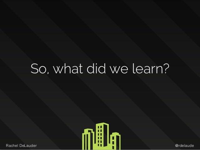 @rdelaudeRachel DeLauder So, what did we learn?