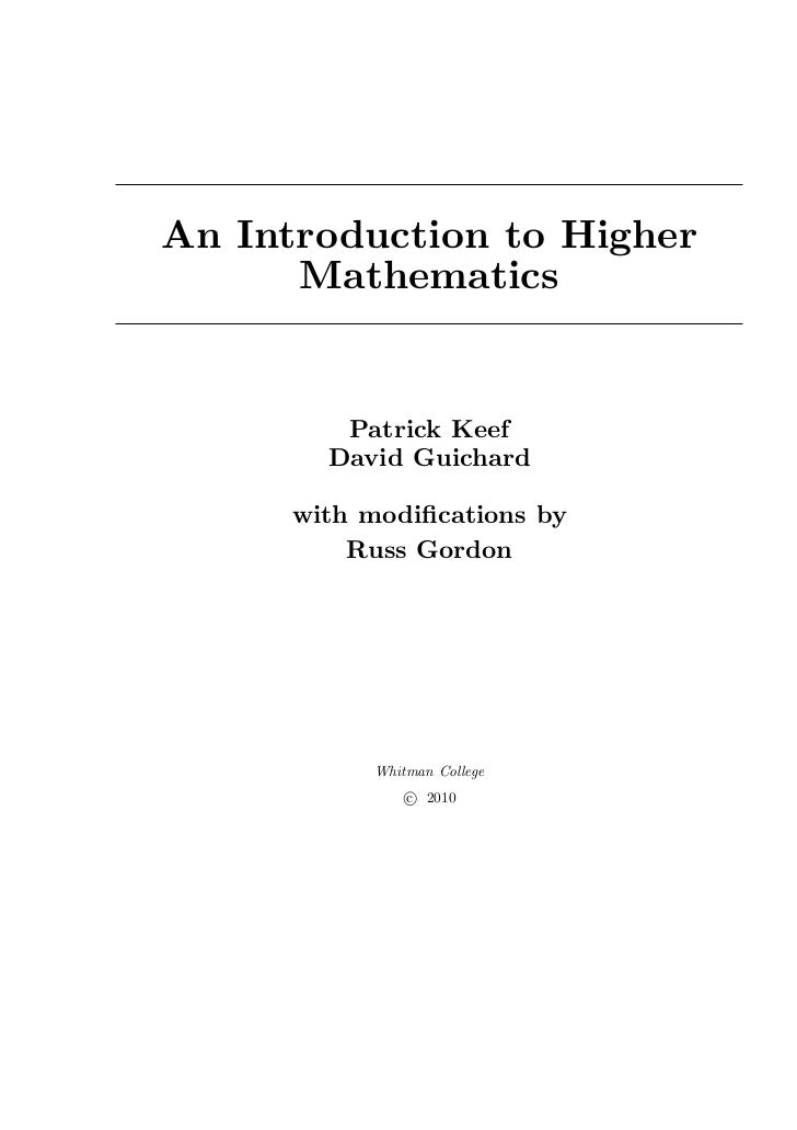 An Introduction to Higher      Mathematics         Patrick Keef        David Guichard      with modifications by          R...