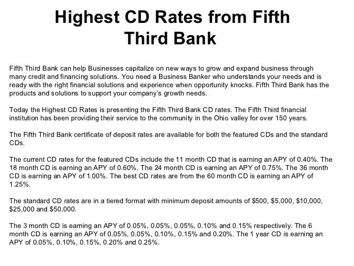 Highest CD Rates from Fifth Third Bank  Fifth Third Bank can help Businesses capitalize on new ways to grow and expand bus...