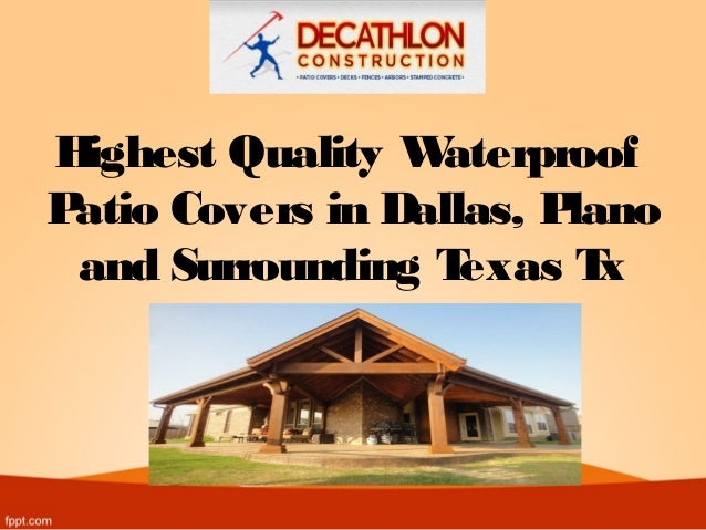 Highest Quality Waterproof Patio Covers In Dallas, Plano And Surrounding  Texas Tx ...