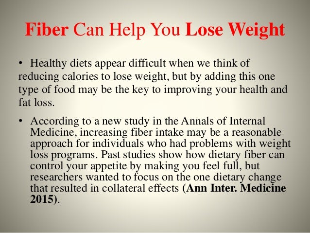 High Fiber Diets Lead To Modest Fat Loss