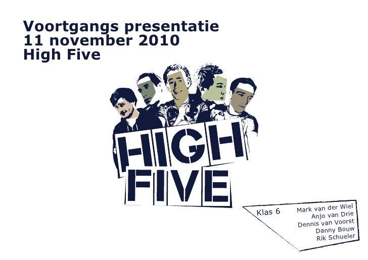 Voortgangs presentatie11 november 2010High Five                                               Wiel                        ...