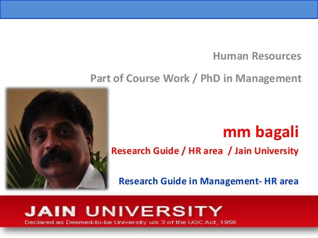 Human ResourcesPart of Course Work / PhD in Management                           mm bagali   Research Guide / HR area / Ja...