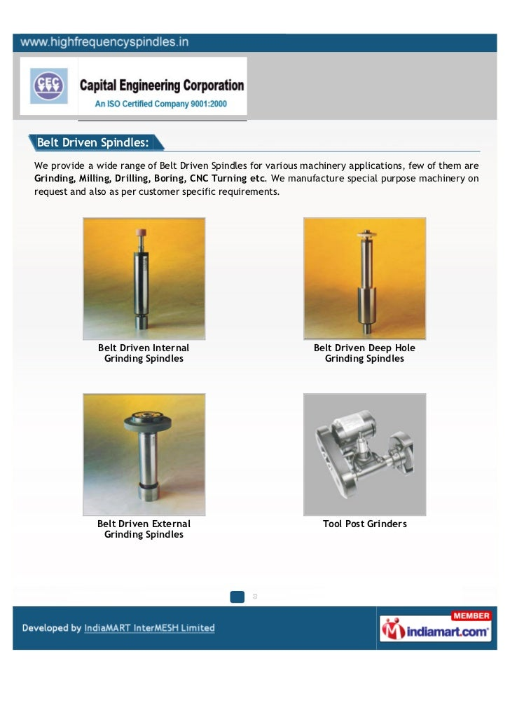Belt Driven Spindles:We provide a wide range of Belt Driven Spindles for various machinery applications, few of them areGr...