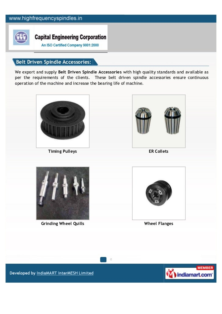 Belt Driven Spindle Accessories:We export and supply Belt Driven Spindle Accessories with high quality standards and avail...