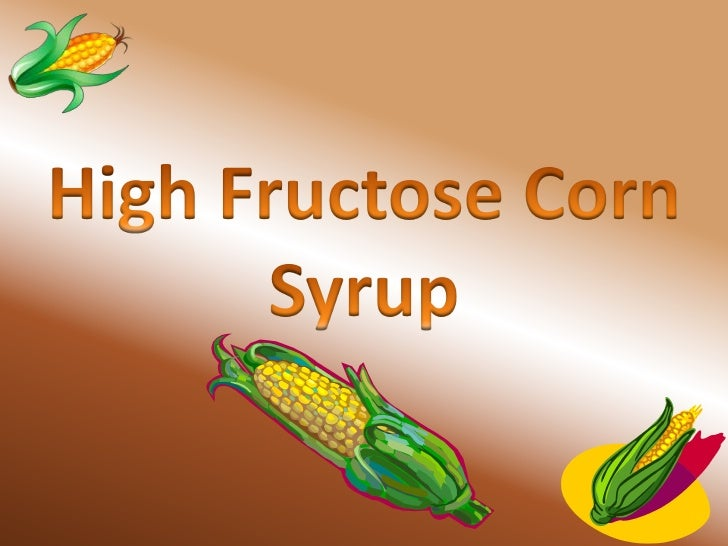 High Fructose Corn Syrup<br />