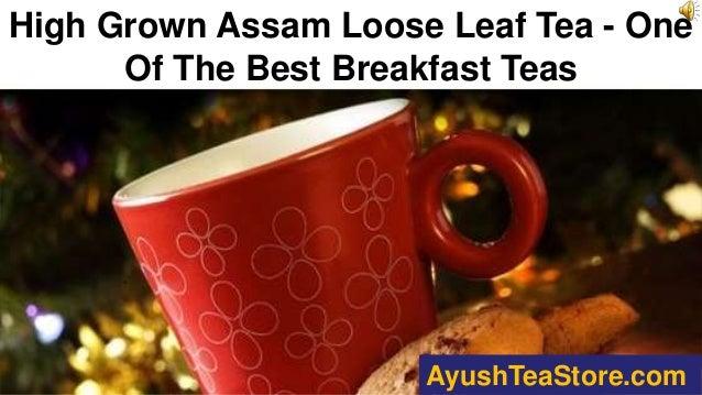 High Grown Assam Loose Leaf Tea - One Of The Best Breakfast Teas AyushTeaStore.com