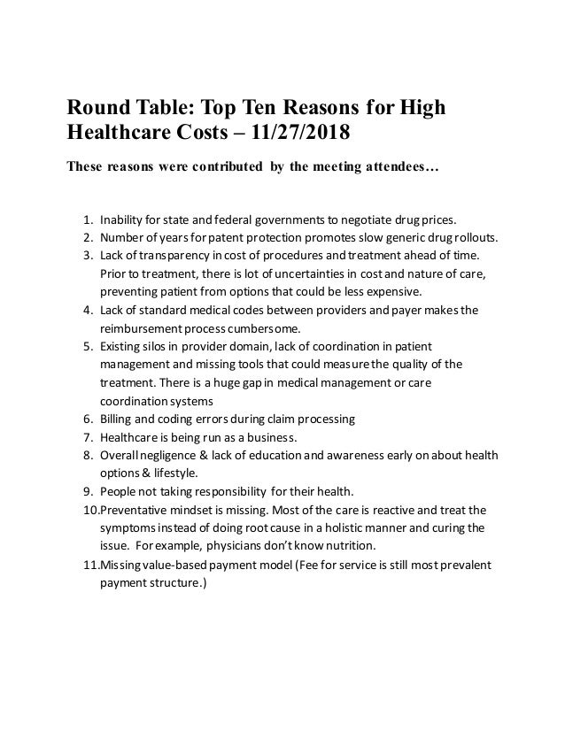 Round Table: Top Ten Reasons for High Healthcare Costs – 11/27/2018 These reasons were contributed by the meeting attendee...