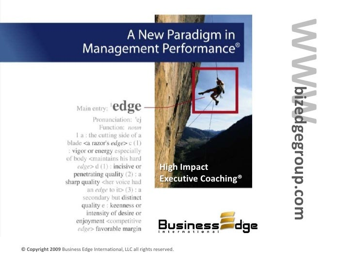 WWW<br />bizedgegroup.com<br />High Impact Executive Coaching®<br />