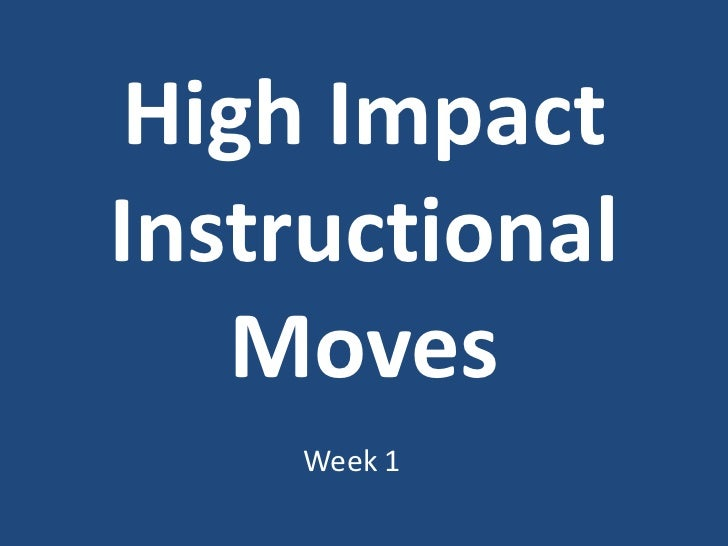 High Impact Instructional Moves<br />Week 1<br />