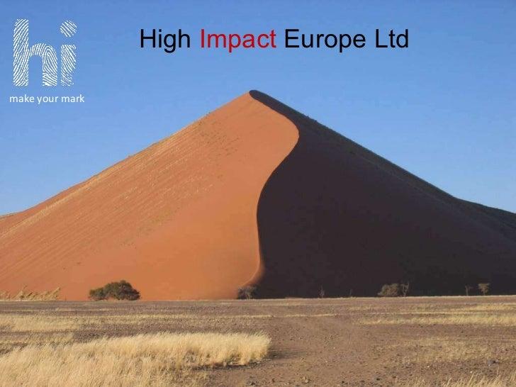 High  Impact  Europe Ltd make your mark