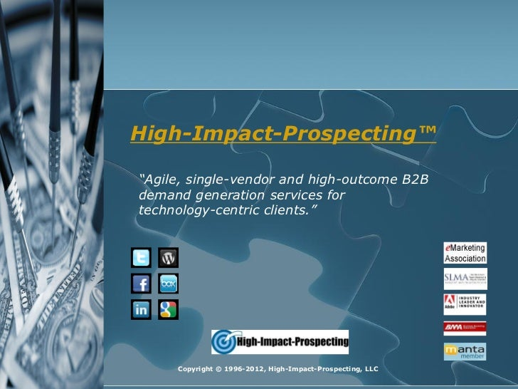 "High-Impact-Prospecting™""Agile, single-vendor and high-outcome B2Bdemand generation services fortechnology-centric clients..."