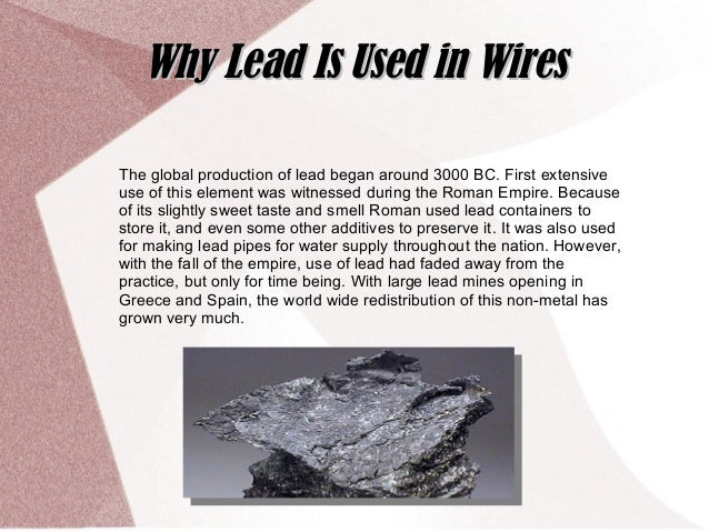 The global production of lead began around 3000 BC. First extensive use of this element was witnessed during the Roman Emp...