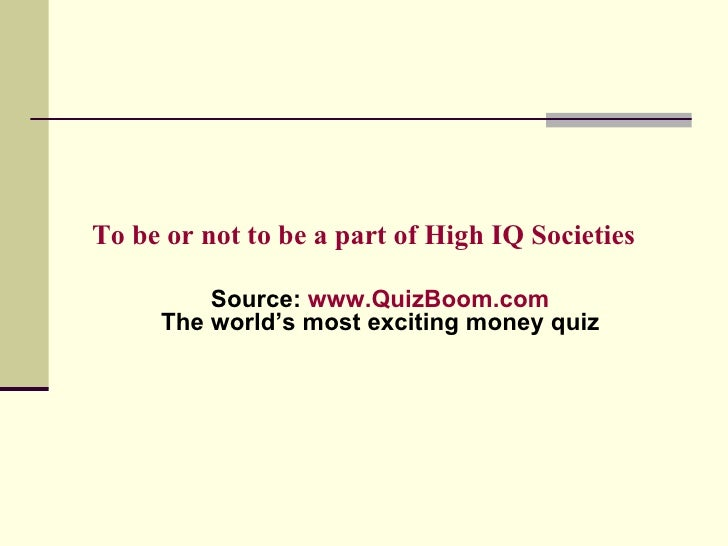 High Iq Societies Quiz, Trivia, Test, Questions, Answer