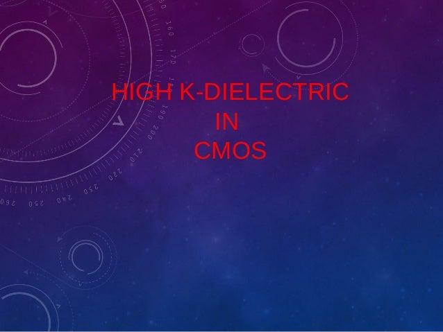HIGH K-DIELECTRIC IN CMOS