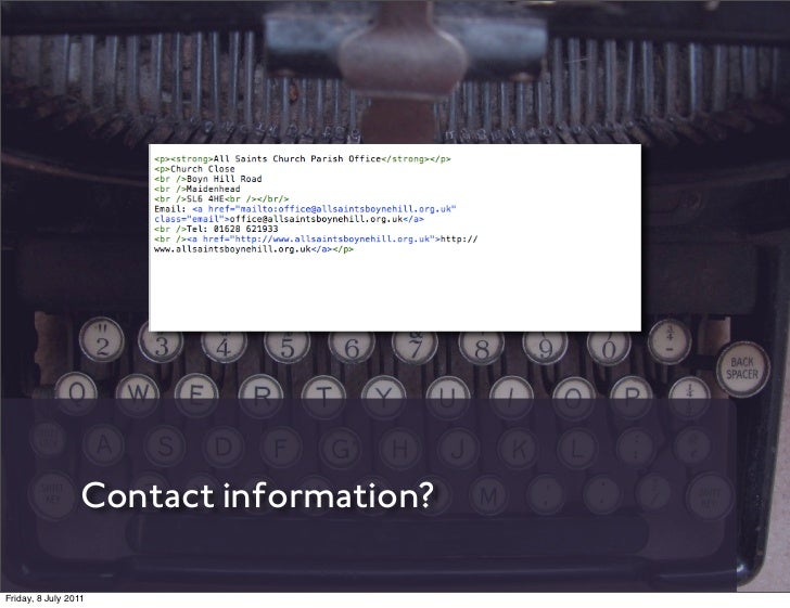 Contact information?Friday, 8 July 2011