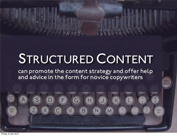 STRUCTURED CONTENT                 can promote the content strategy and offer help                 and advice in the form ...