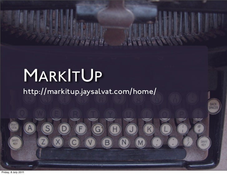 MARKITUP                 http://markitup.jaysalvat.com/home/Friday, 8 July 2011