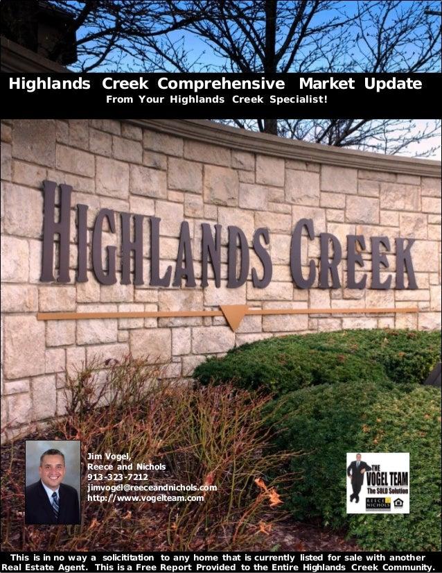 Jim Vogel, Reece and Nichols 913-323-7212 jimvogel@reeceandnichols.com http://www.vogelteam.com Highlands Creek Comprehens...