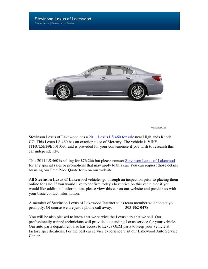Stevinson Lexus of Lakewood has a 2011 Lexus LS 460 for sale near Highlands RanchCO. This Lexus LS 460 has an exterior col...