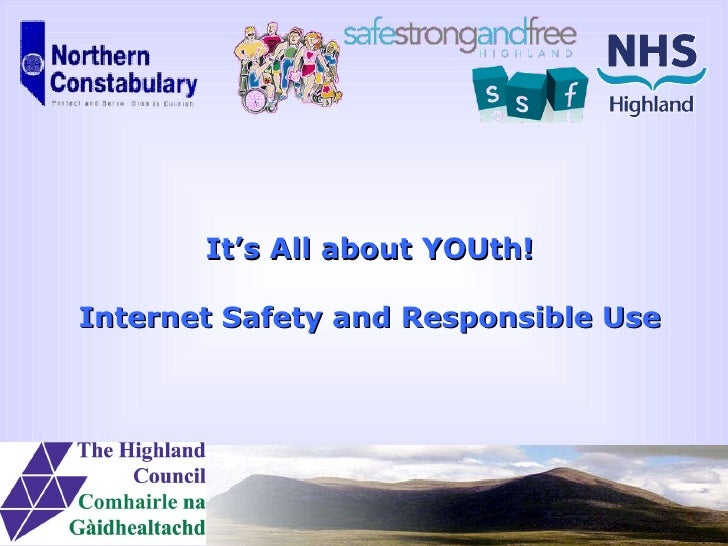 It's All about YOUth! Internet Safety and Responsible Use