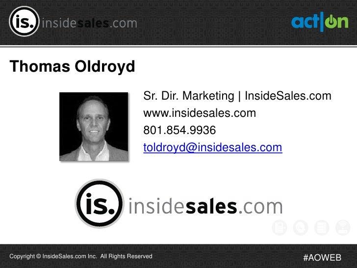 Thomas Oldroyd                                                Sr. Dir. Marketing   InsideSales.com                        ...