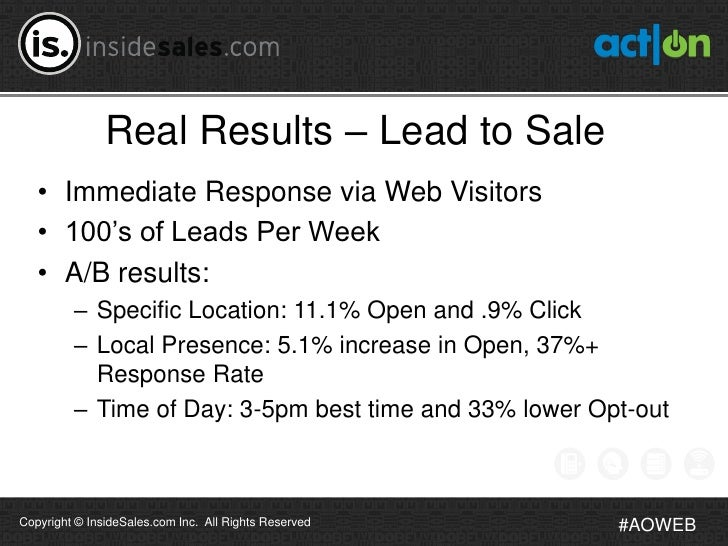 Real Results – Lead to Sale   • Immediate Response via Web Visitors   • 100's of Leads Per Week   • A/B results:         –...