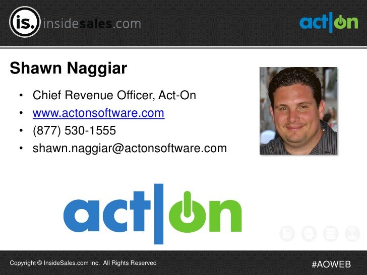 Shawn Naggiar   •    Chief Revenue Officer, Act-On   •    www.actonsoftware.com   •    (877) 530-1555   •    shawn.naggiar...